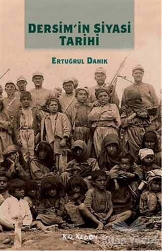 Kalkedon Yayıncılık - Dersim'in Siyasi Tarihi
