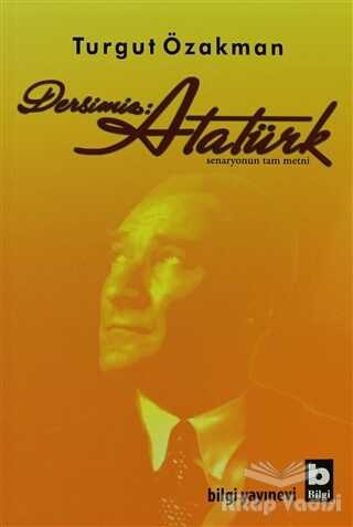 Bilgi Yayınevi - Dersimiz: Atatürk