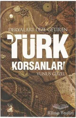 Kamer Yayınları - Deryaları Dize Getiren Türk Korsanları