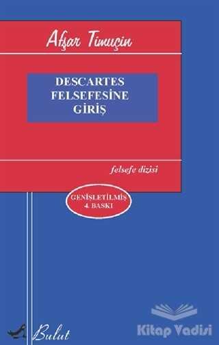 Bulut Yayınları - Descartes Felsefesine Giriş