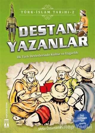 Genç Timaş - İlk Gençlik - Destan Yazanlar / Türk - İslam Tarihi 2
