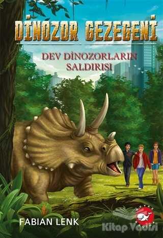 Beyaz Balina Yayınları - Dev Dinozorların Saldırısı - Dinozor Gezegeni 3