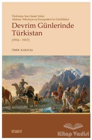 Kitabevi Yayınları - Devrim Günlerinde Türkistan (1916 - 1917)