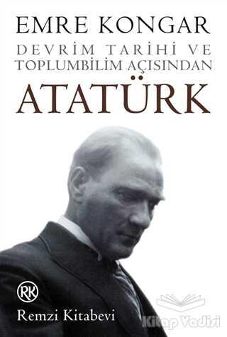 Remzi Kitabevi - Devrim Tarihi ve Toplumbilim Açısından Atatürk