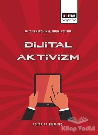 Eğitim Yayınevi - Bilimsel Eserler - Dijital Aktivizm