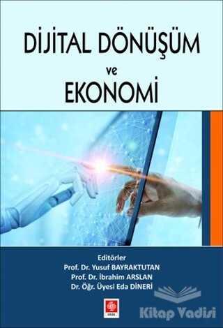 Ekin Basım Yayın - Akademik Kitaplar - Dijital Dönüşüm ve Ekonomi