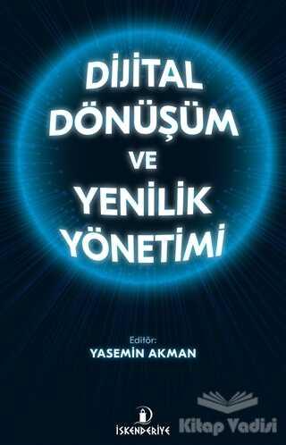 İskenderiye Yayınları - Dijital Dönüşüm ve Yenilik Yönetimi