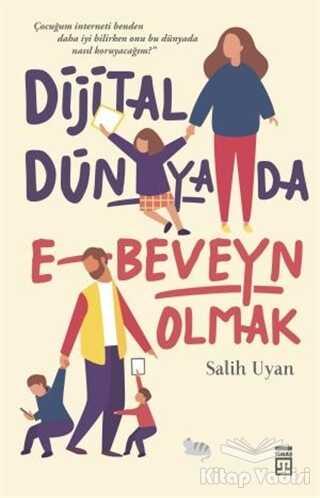 Timaş Yayınları - Dijital Dünyada E-Beveyn Olmak