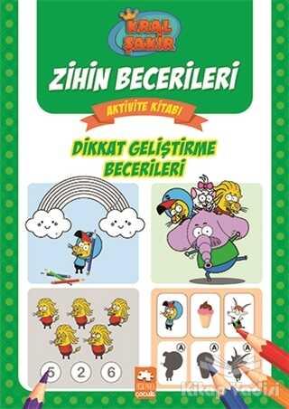 Eksik Parça Yayınları - Dikkat Geliştirme Becerileri - Kral Şakir Zihin Becerileri Aktivite Kitabı
