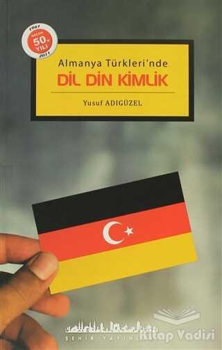 Şehir Yayınları - Dil Din Kimlik