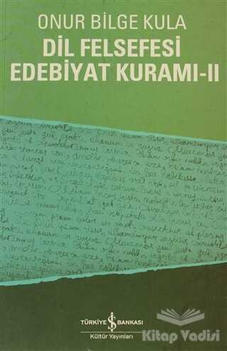 İş Bankası Kültür Yayınları - Dil Felsefesi Edebiyat Kuramı - 2