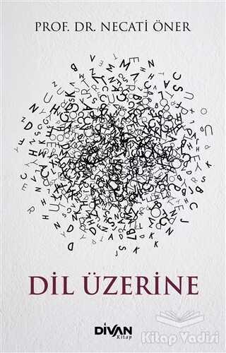 Divan Kitap - Dil Üzerine