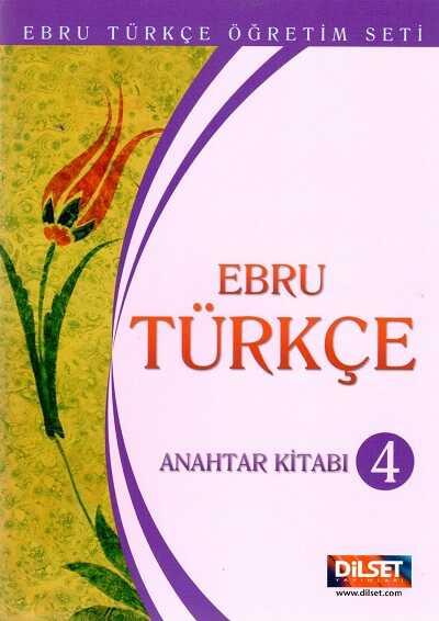 Dilset Ebru Türkçe Eğitim - Dilset Ebru Türkçe Anahtar Kitabı 4