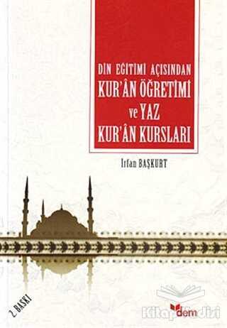 Dem Yayınları - Din Eğitimi Açısından Kur'an Öğretimi ve Yaz Kur'an Kursları