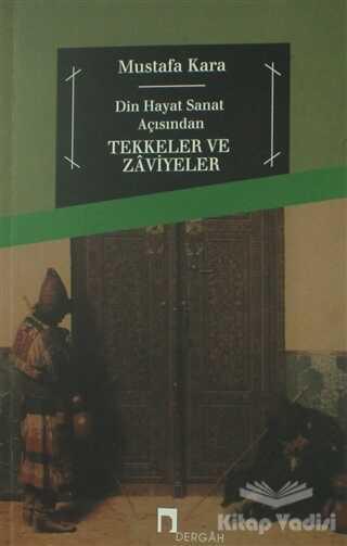 Dergah Yayınları - Din ve Hayat Açısından Tekkeler ve Zaviyeler