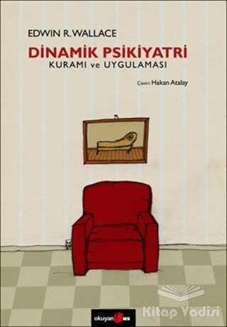 Okuyan Us Yayınları - Dinamik Psikiyatri Kuramı ve Uygulaması