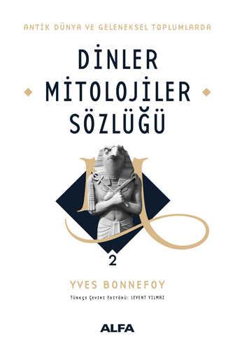 Alfa Yayınları - Dinler Mitolojiler Sözlüğü 2