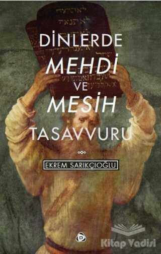 Düşün Yayıncılık - Dinlerde Mehdi ve Mesih Tasavvuru