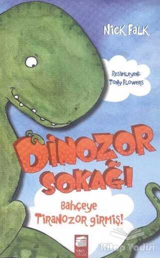 Final Kültür Sanat Yayınları - Dinozor Sokağı : Bahçeye Tiranozor Girmiş