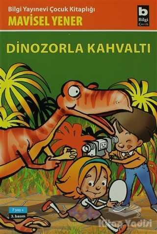 Bilgi Yayınevi - Dinozorla Kahvaltı