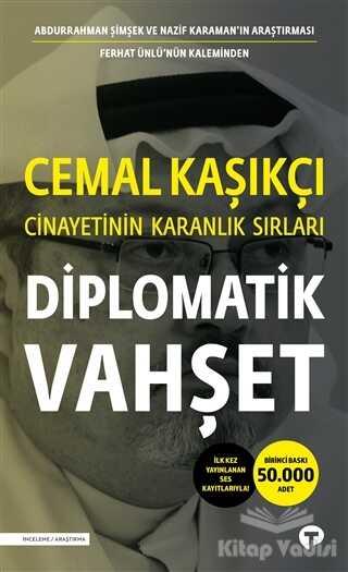 Turkuvaz Kitap - Diplomatik Vahşet - Cemal Kaşıkçı Cinayetinin Karanlık Sırları