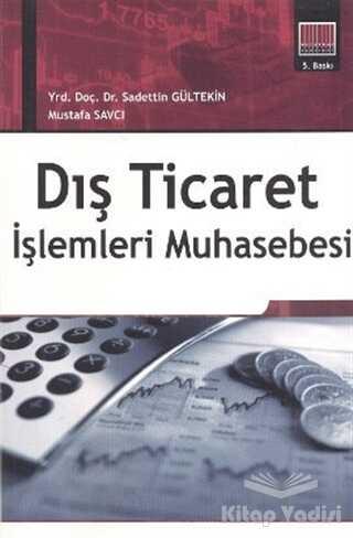 Ekin Basım Yayın - Akademik Kitaplar - Dış Ticaret İşlemleri Muhasebesi