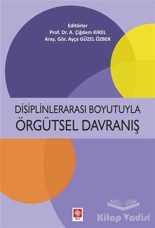 Ekin Basım Yayın - Akademik Kitaplar - Disiplinlerarası Boyutuyla Örgütsel Davranış