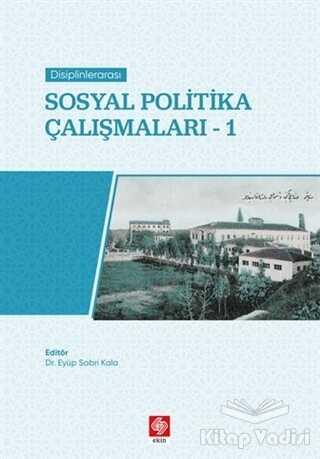 Ekin Basım Yayın - Akademik Kitaplar - Disiplinlerarası Sosyal Politika Çalışmaları 1