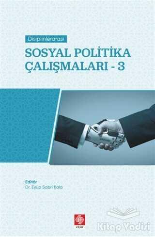 Ekin Basım Yayın - Akademik Kitaplar - Disiplinlerarası Sosyal Politika Çalışmaları 3