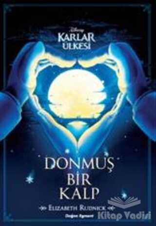 Doğan Egmont Yayıncılık - Disney Karlar Ülkesi - Donmuş Bir Kalp