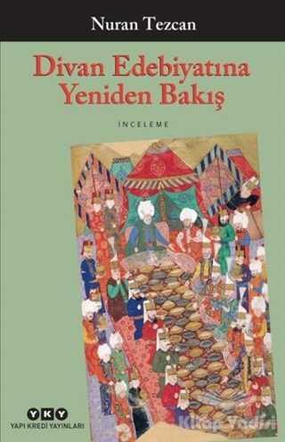 Yapı Kredi Yayınları - Divan Edebiyatına Yeniden Bakış