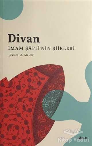 Şule Yayınları - Divan İmam Şâfii'nin Şiirleri