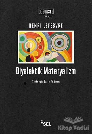 Sel Yayıncılık - Diyalektik Materyalizm