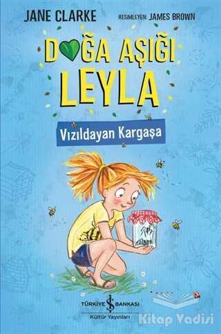 İş Bankası Kültür Yayınları - Doğa Aşığı Leyla - Vızıldayan Kargaşa