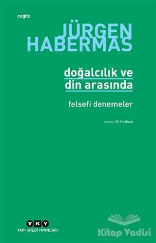 Yapı Kredi Yayınları - Doğalcılık ve Din Arasında