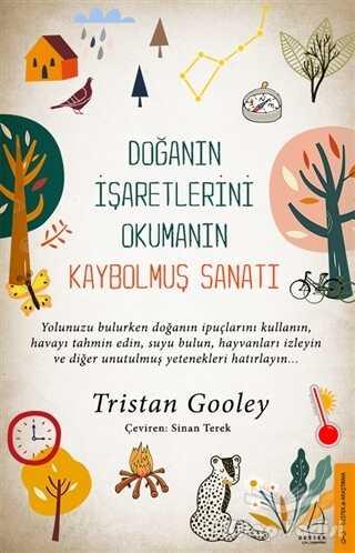 Destek Yayınları - Doğanın İşaretlerini Okumanın Kaybolmuş Sanatı