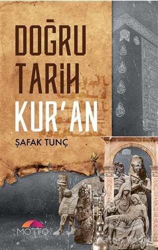 Motto Yayınları - Doğru Tarih Kur'an