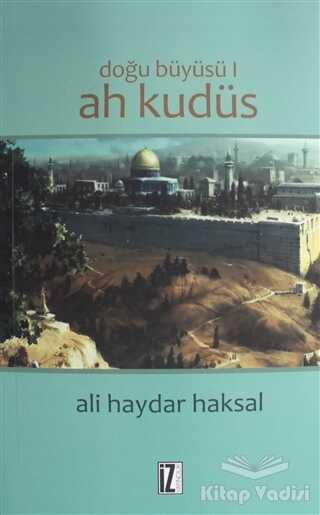 İz Yayıncılık - Doğu Büyüsü - Ah Kudüs