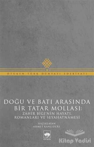 Ötüken Neşriyat - Doğu ve Batı Arasında Bir Tatar Mollası