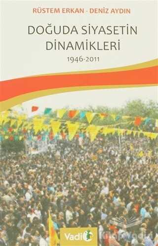 Vadi Yayınları - Doğuda Siyasetin Dinamikleri 1946 - 2011