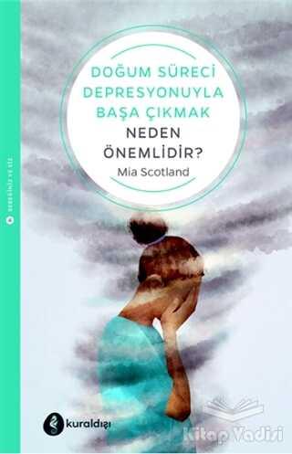 Kuraldışı Yayınevi - Doğum Süreci Depresyonuyla Başa Çıkmak Neden Önemlidir?