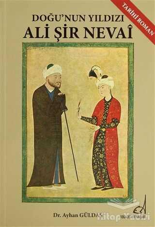 Boğaziçi Yayınları - Doğu'nın Yıldızı Ali Şir Nevai