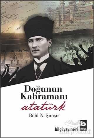 Bilgi Yayınevi - Doğunun Kahramanı Atatürk
