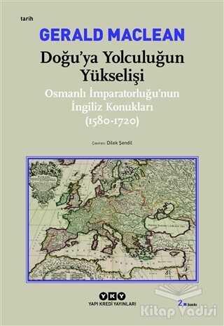 Yapı Kredi Yayınları - Doğu'ya Yolculuğun Yükselişi