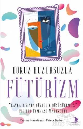 Destek Yayınları - Dokuz Huzursuzla Fütürizm
