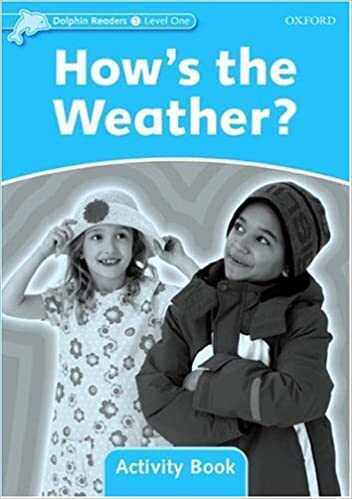 Oxford Unıversıty Press - Dolphin Readers: Level 1: 275-Word Vocabulary How's the Weather? Activity Book