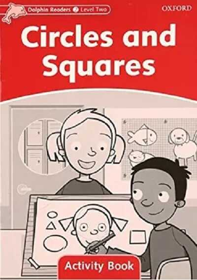 Oxford University Press - Dolphin Readers Level 2: Circles and Squares Activity Book