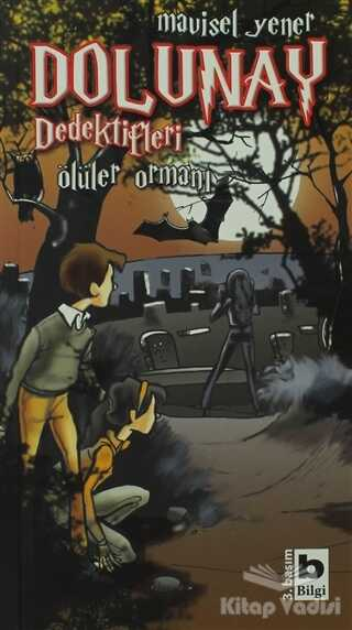 Bilgi Yayınevi - Dolunay Dedektifleri - Ölüler Ormanı