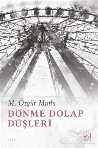 İthaki Yayınları - Dönme Dolap Düşleri