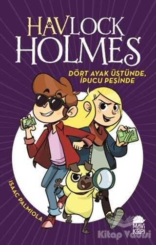 Mavi Kirpi Yayınları - Dört Ayak Üstünde İpucu Peşinde - Havlock Holmes